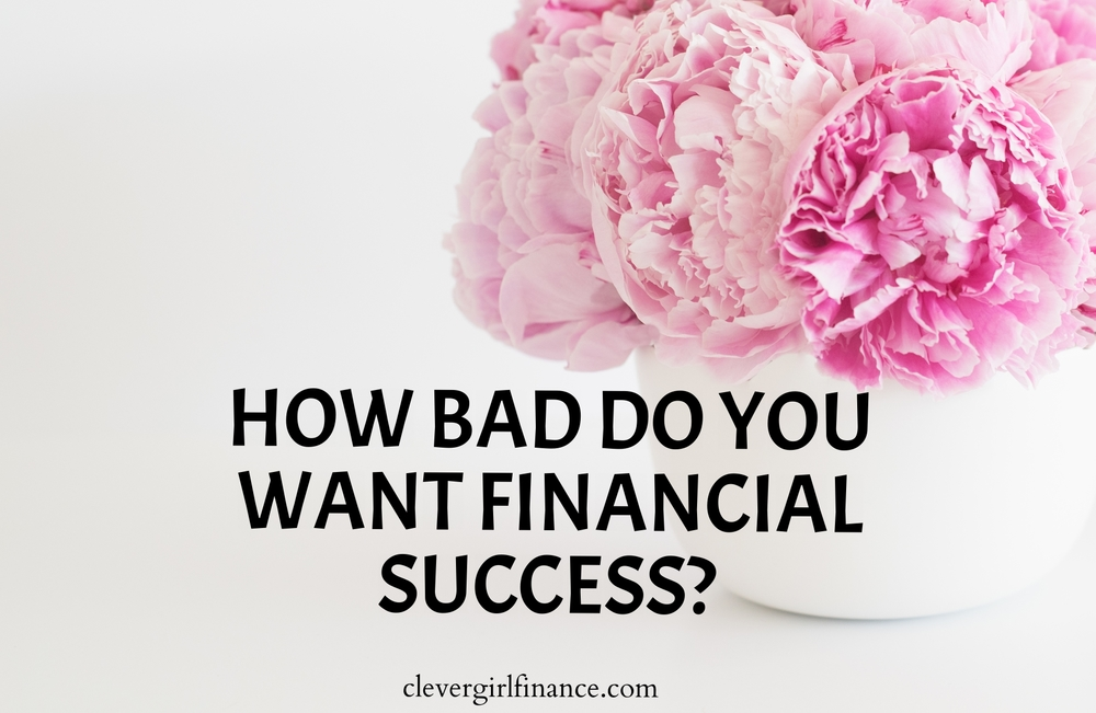 How Bad Do You Want Financial Success?