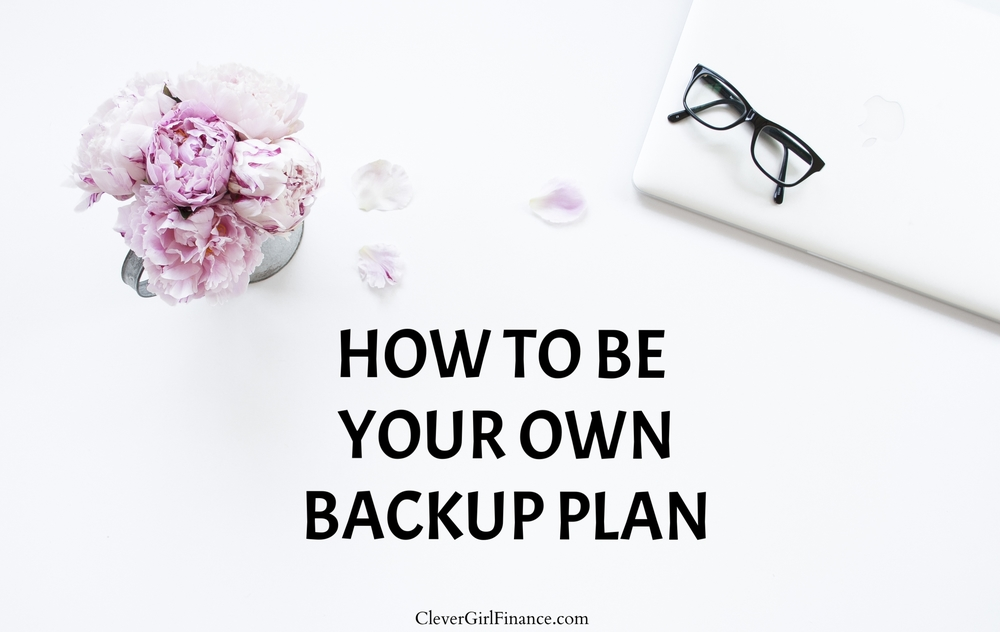 Be your own backup plan
