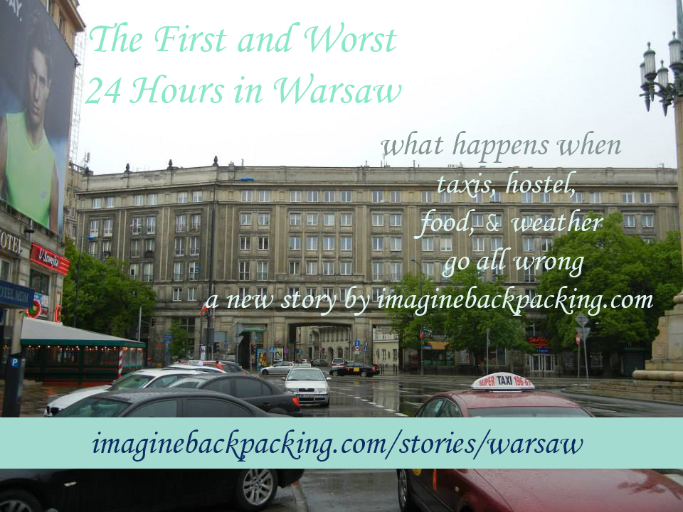 The first and worst 24 hours in Warsaw alt text Our first 24 hours in Warsaw were... interesting. I'm not sure I've ever had this low of a 24 hours in my traveling history, but it at least produced this hilarious story. Take a read.