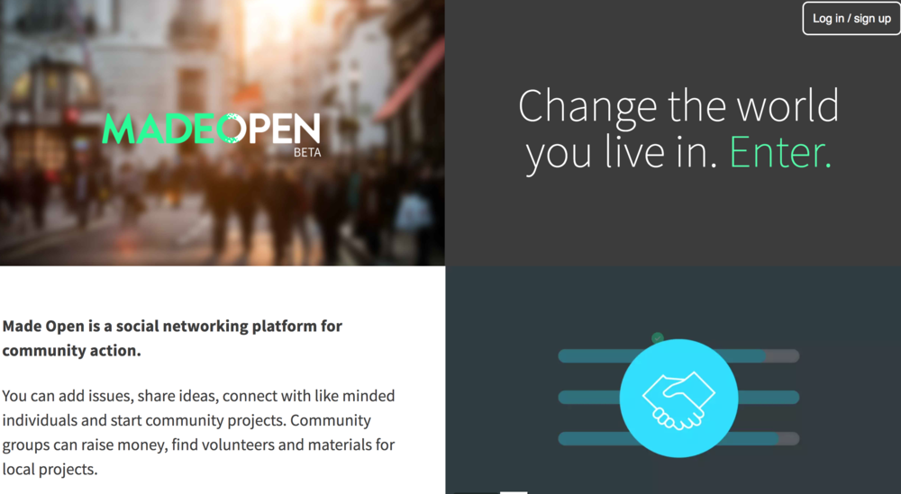 Made Open - Working along side a startup and helping the grow is something we are passionate about. Made Open is a social networking platform for community action. We've worked with them helping design and build their platform.