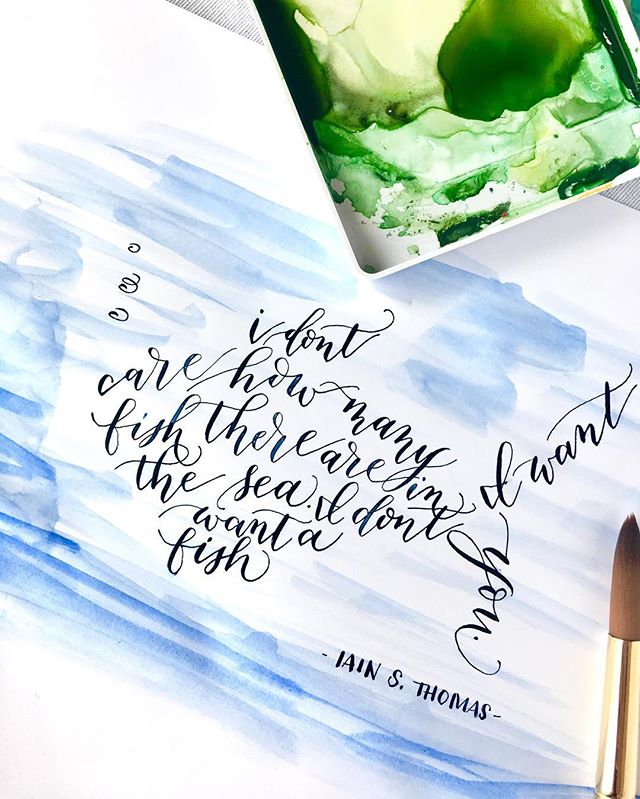 """I don't care how many fish there are in the sea.  I don't want a fish.  I just want You."" -Iain S. Thomas -  #iwrotethisforyou #centralpa #handwritten #carlislepa #calligraphy #moderncalligraphy #quoteoftheday #qotd"
