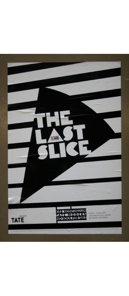 The Last Slice, K48 Kontinuum, No Soul For Sale, The Tate Modern, London, England