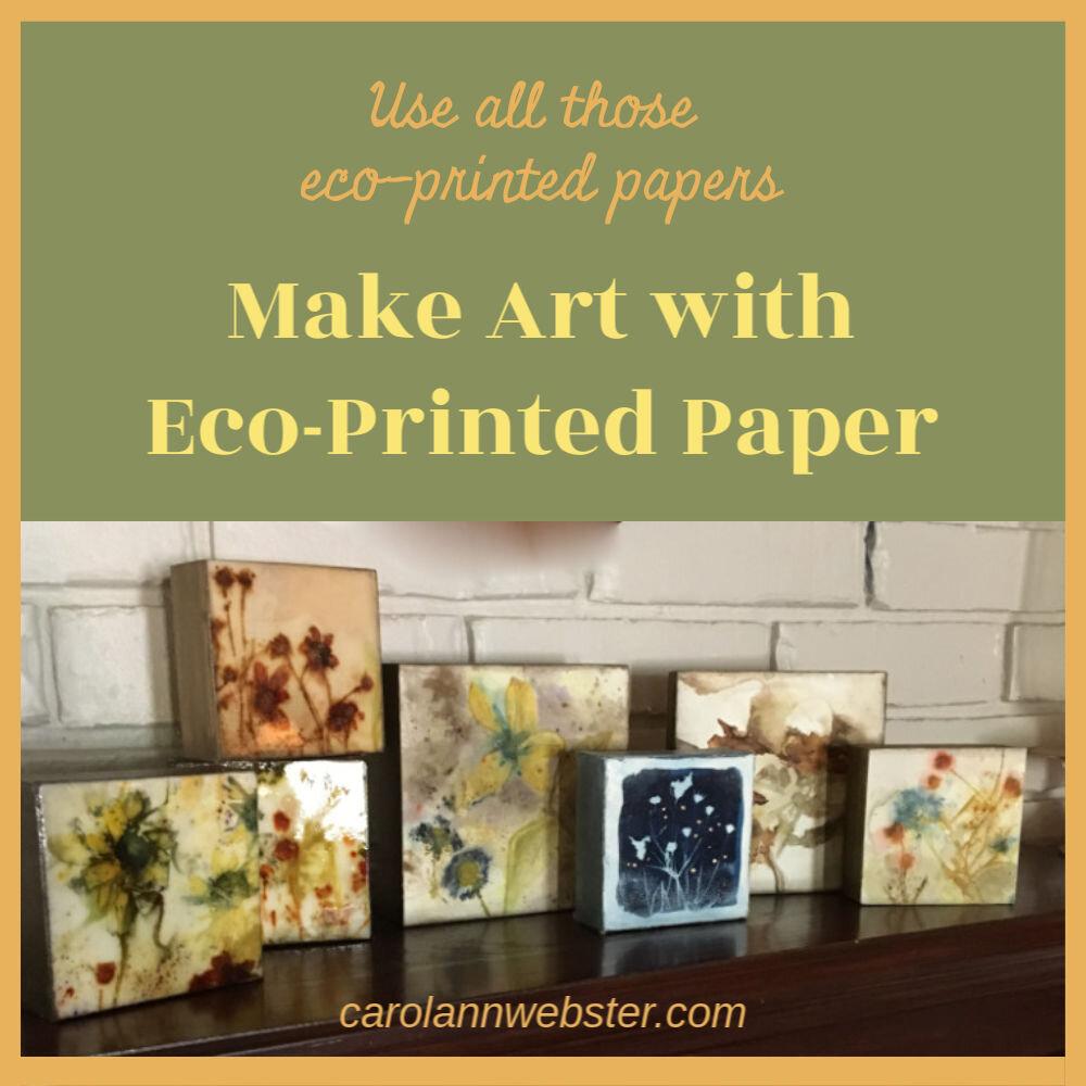 Make Art Using Eco-Printed Papers