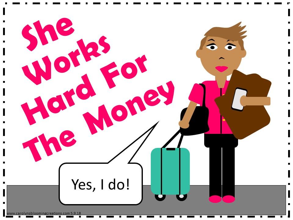 Carolyn Braden She works hard for the money.jpg