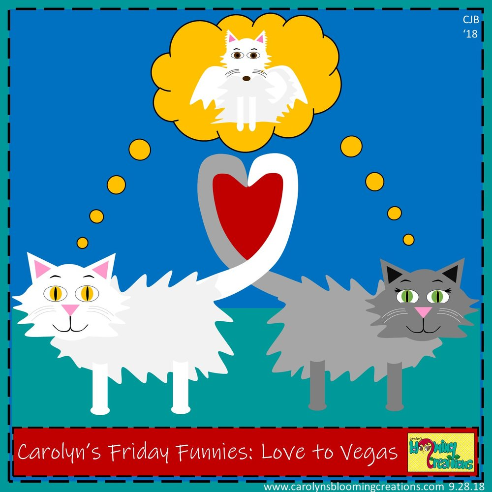 Carolyn Braden friday funny Love to Vegas.jpg