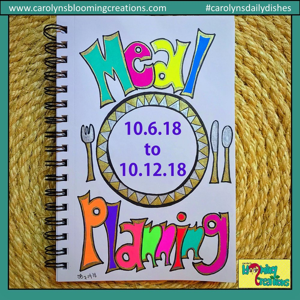 Carolyn J Braden Meal Planning 10.6.18 to 10.12.18.jpg