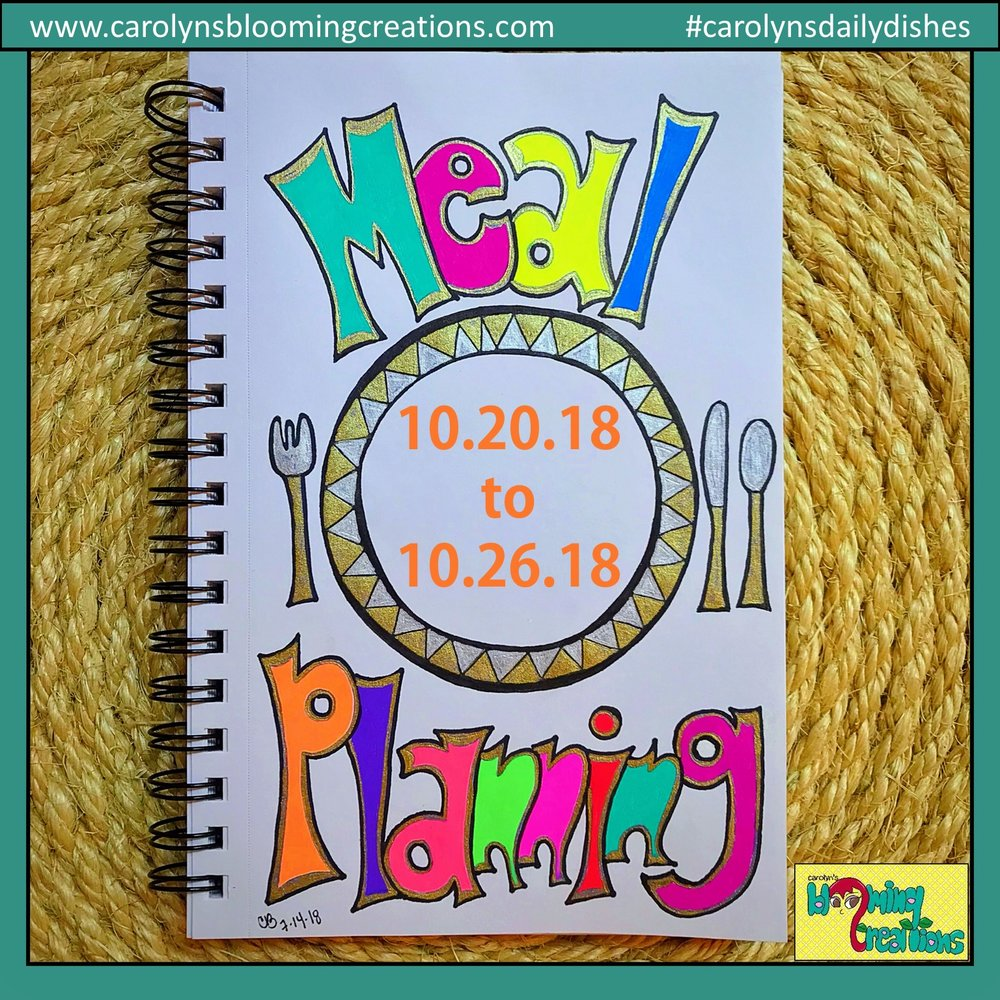 Carolyn J Braden Meal Planning 10.20.18 to 10.26.18.jpg