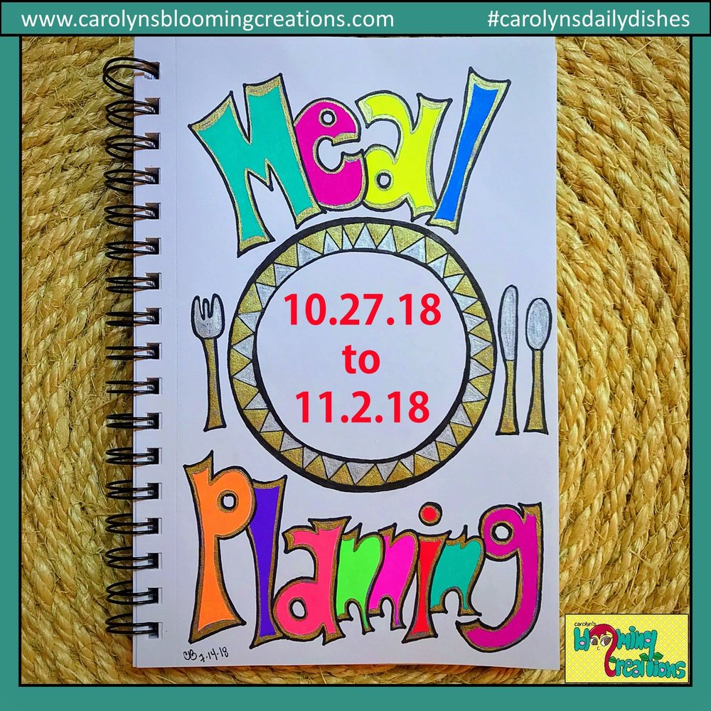 Carolyn Braden Meal Planning 10.27.18 to 11.2.18.jpg