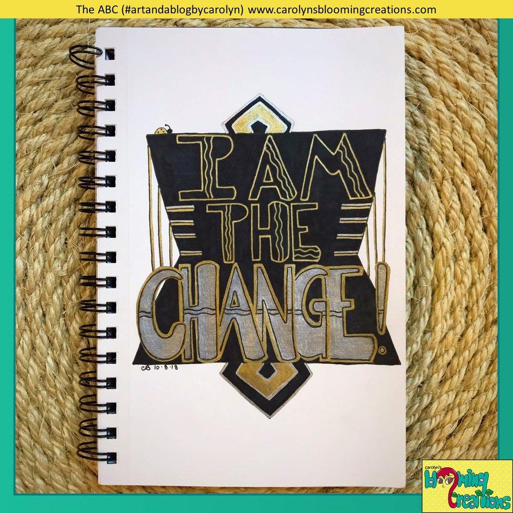 Carolyn J Braden I am the change (1).JPG