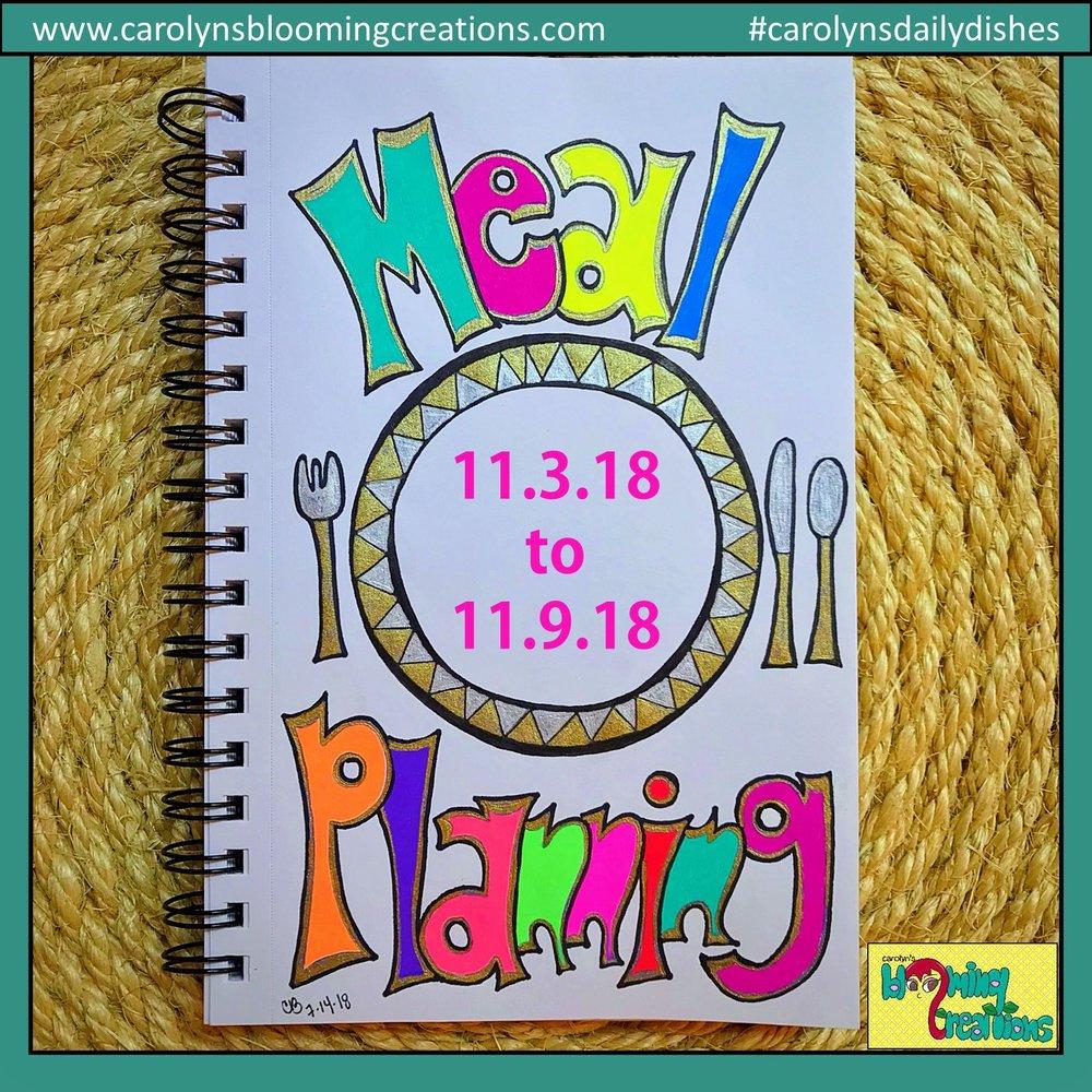 Carolyn J Braden meal planning 11.3.18 to 11.9.18.jpg