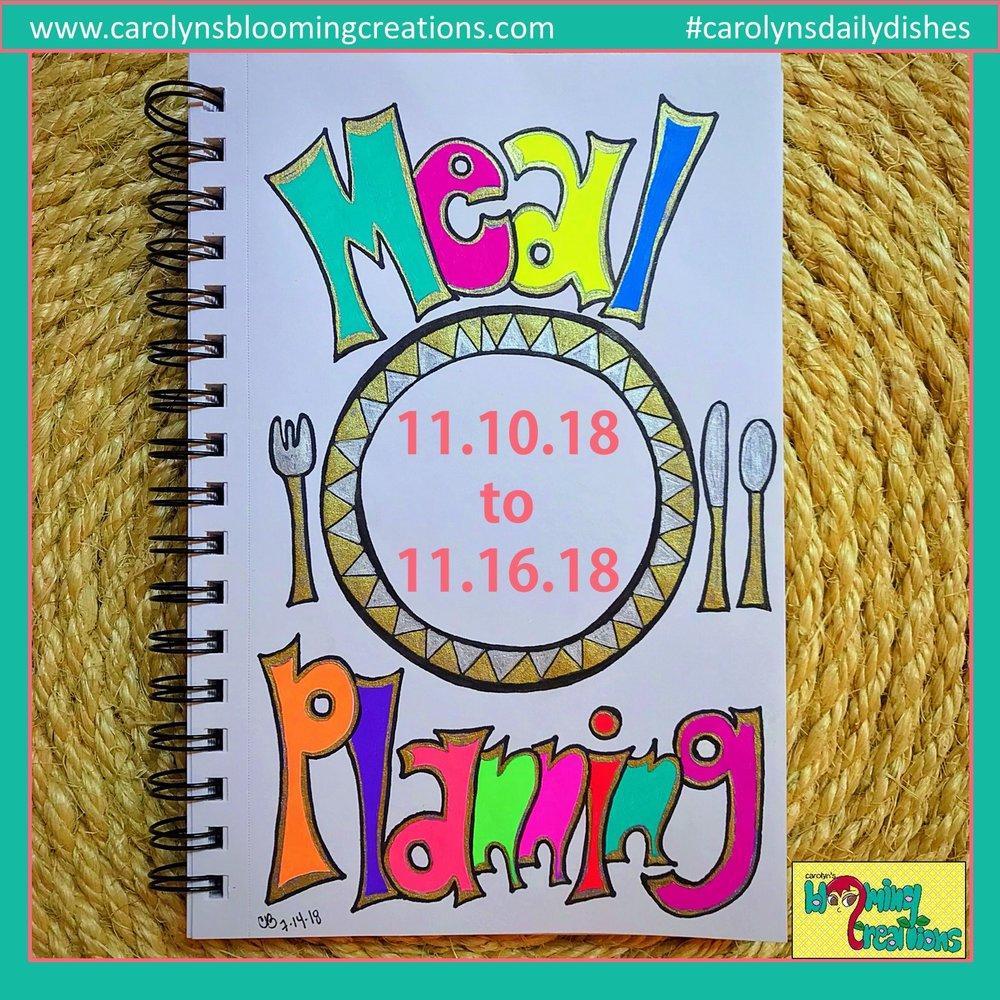Carolyn J Braden Meal Planning 11.10.18 to 11.16.18.jpg