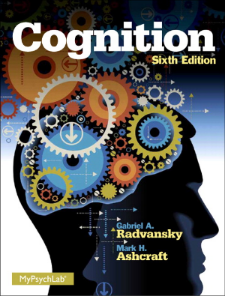 Cognition (Sixth Edition) by Gabriel A. Radvansky and Mark H. Ashcraft