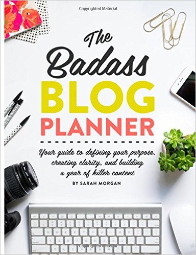 The Badass Blog Planner: Your guide to defining your purpose, creating clarity, and building a year of killer content - The Bloom Theory by Nakia Jones