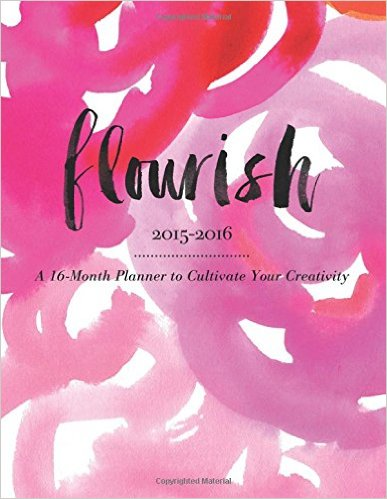 Flourish: A 16-Month Planner to Cultivate Your Creativity - The Bloom Theory by Nakia Jones