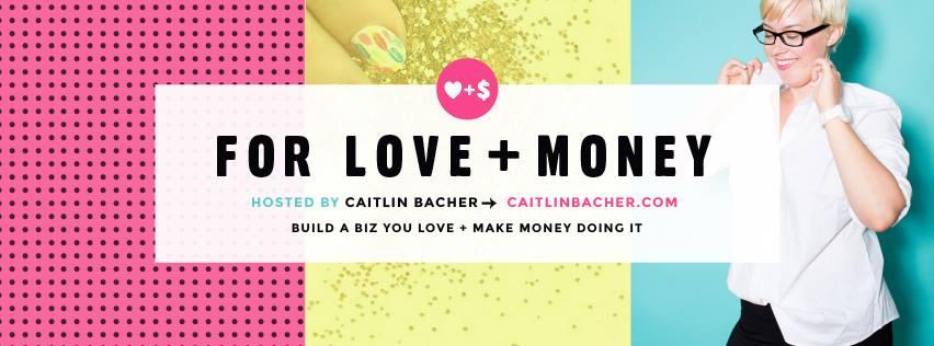 For Love + Money by Caitlin Bacher - Nakia Jones Creative BY NAKIA JONES