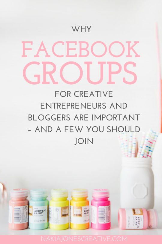 Why Facebook Groups for Creative Entrepreneurs and Bloggers are Important – and a Few You Should Join - Nakia Jones Creative BY NAKIA JONES