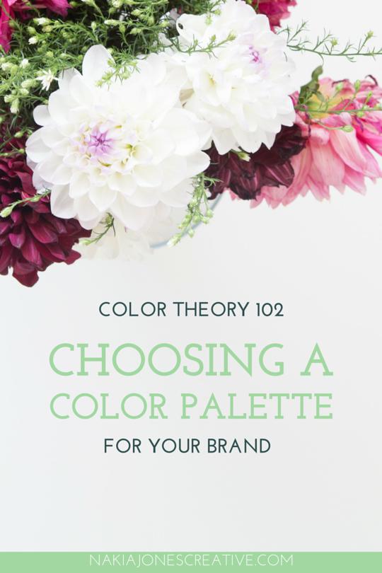 Color Theory 102: Choosing a Color Palette For Your Brand - Nakia Jones Creative BY NAKIA JONES