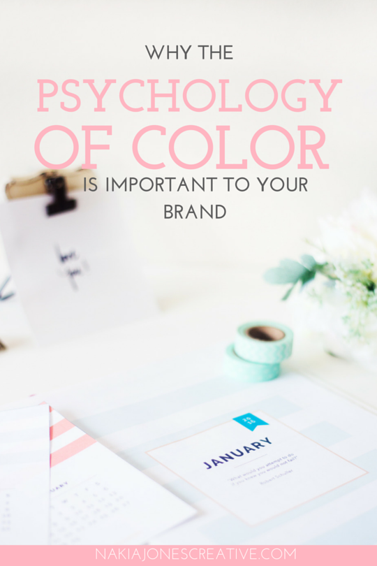 Why the Psychology of Color Is Important To Your Brand - Nakia Jones Creative BY NAKIA JONES