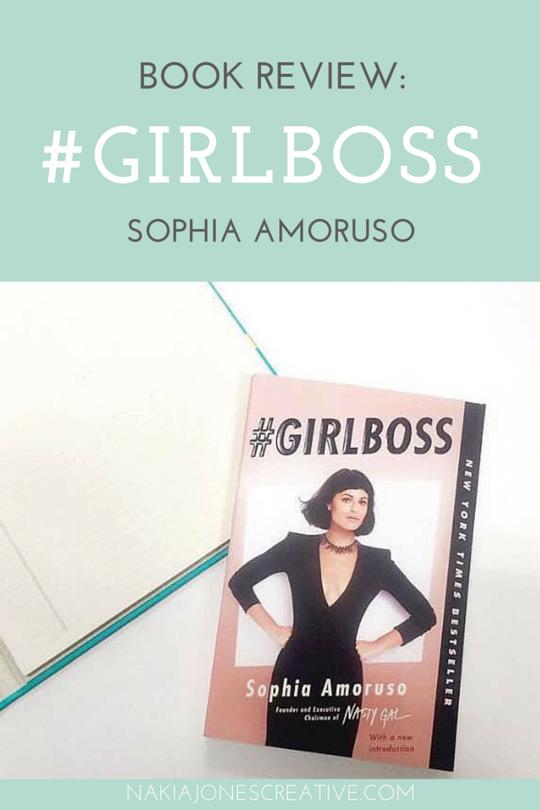 Book Review: #girlboss by Sophia Amoruso - Nakia Jones Creative by Nakia Jones