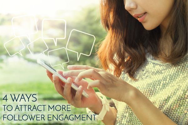 4 ways to attract more follower engagment