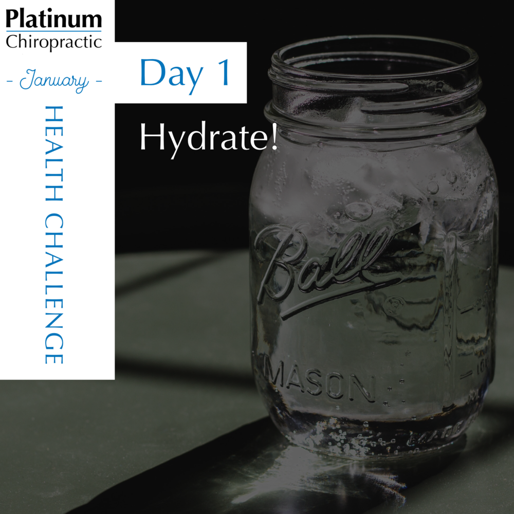 Platinum Chiropractic, Santa Clara CA, Day 1 challenge. Each day you should get half your body weight in ounces of water.