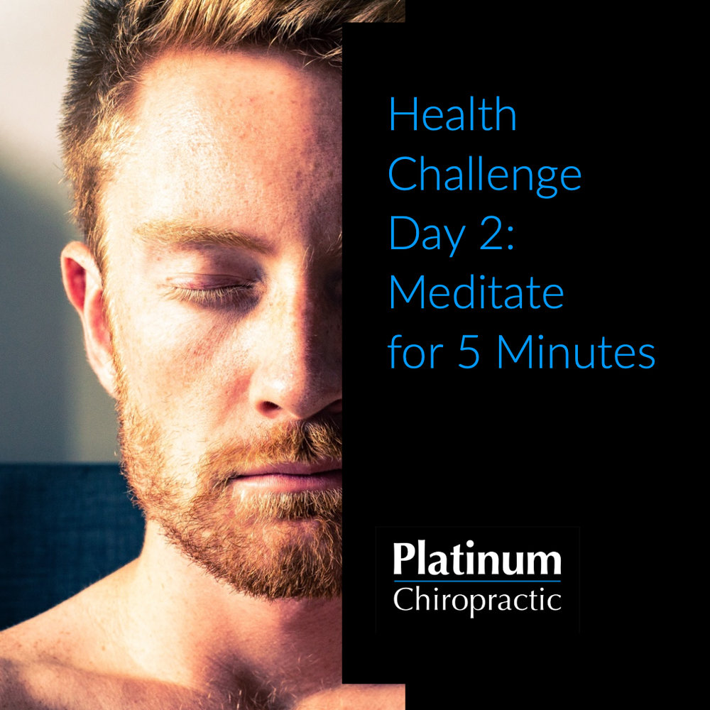 Platinum Health Challenge Day 2: Meditate for 5 Minutes
