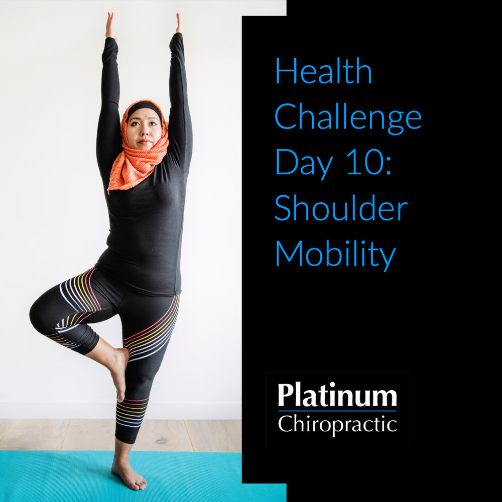 Platinum Health Challenge Day 10: Shoulder Mobility