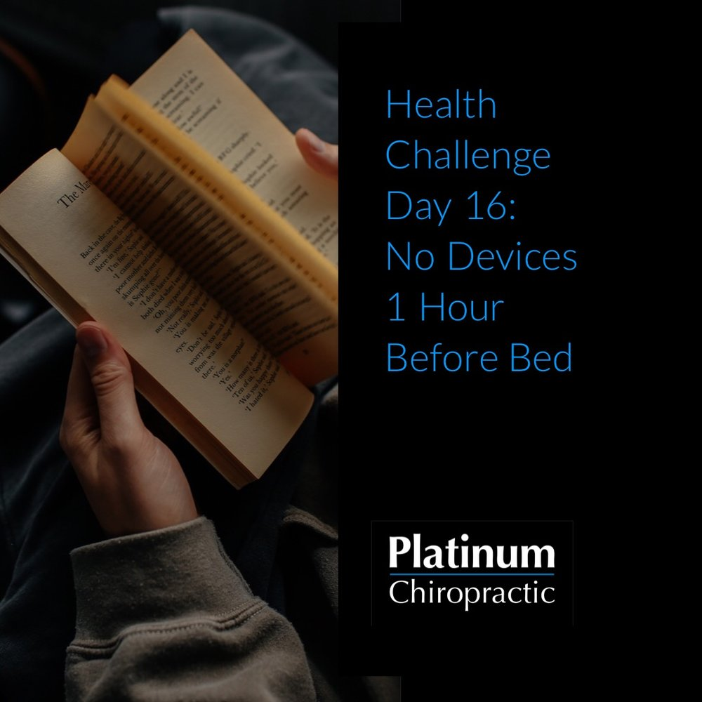 Platinum Health Challenge Day 16: No Devices One Hour Before Bed