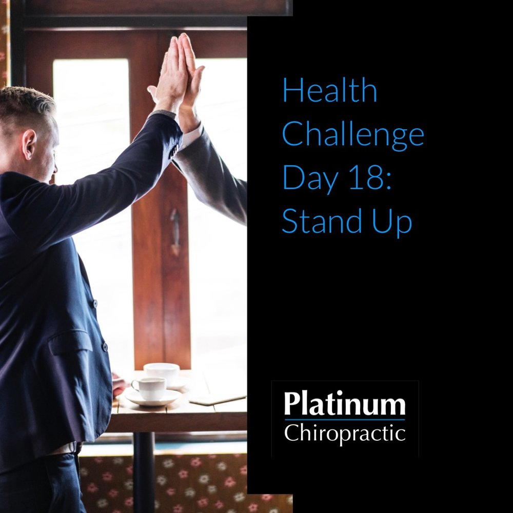 Platinum Health Challenge Day 18: Stand up at least once every hour