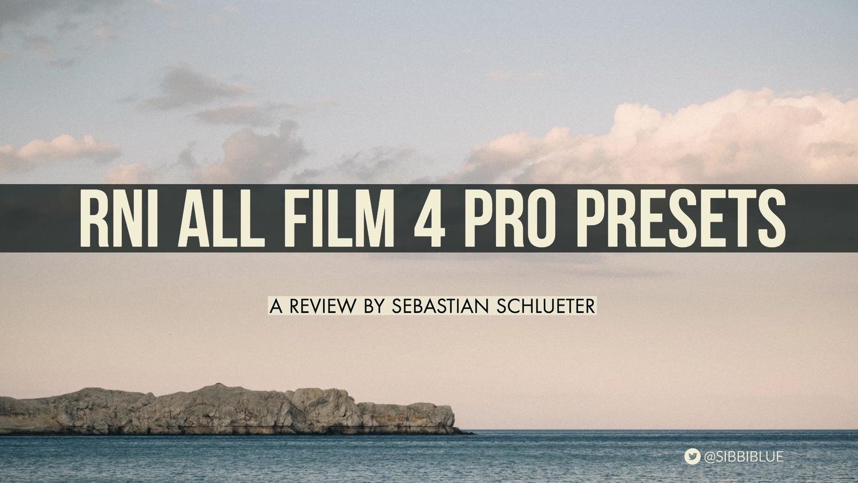 RNI All Films 4 - Pro Presets — Sebastian Schlueter