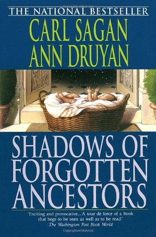 Shadows of forgotten ancestors Carl Sagan