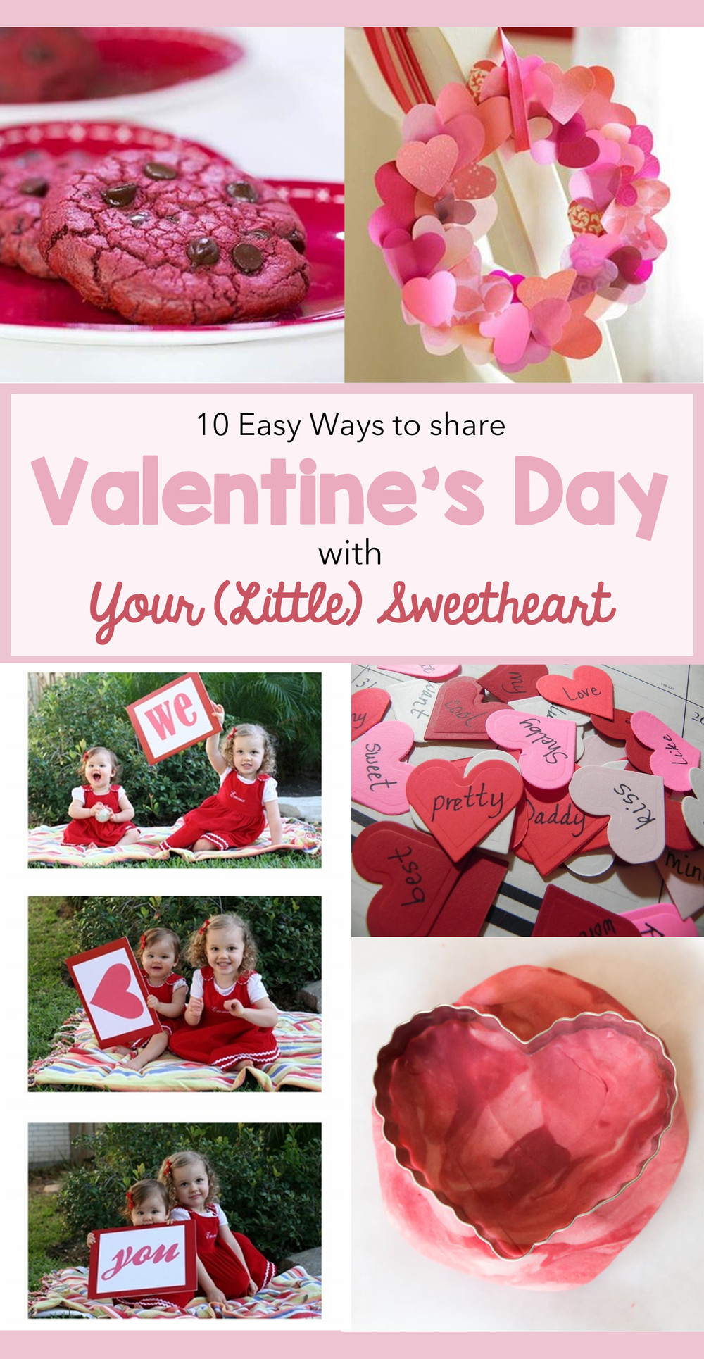 10 Easy Ways to Share Valentine's Day with Your (Little) Sweetheart