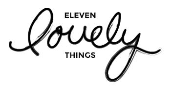 Eleven Lovely Things