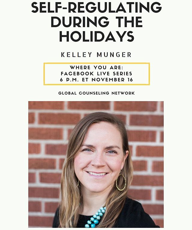 "Join GCN, Thursday at 6 p.m. ET, for our Facebook Live series called ""Where You Are."" Kelley Munger will be leading us off with ""Self-Regulating During the Holidays."" . . . . #counseling #holidays #onlinecounseling #selfregulation #anger #globalcounselingnetwork #facebooklive #whereyouare #GCN #thanksgiving #family #christmas"
