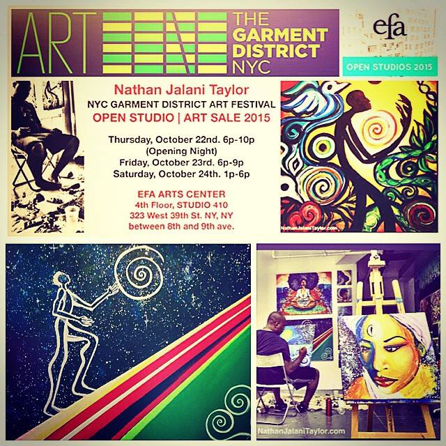 Visit Nathan Jalani Taylor's art studio, October 22, 23, and 24th, 2015. Open Studio / Art Sale during the NYC Garment District Art Festival at the EFA Arts Center. 323 West 39th Street, NY, NY Studio 410 (4th Floor). Opening Reception Thursday (10/22) 6p-10p, Friday (10/23) 6p-9p, and Saturday (10/24) 1p-6p. — at EFA Studios.