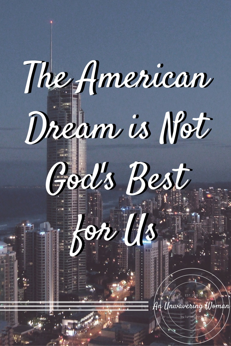 The American Dream is Not God's Best for Us