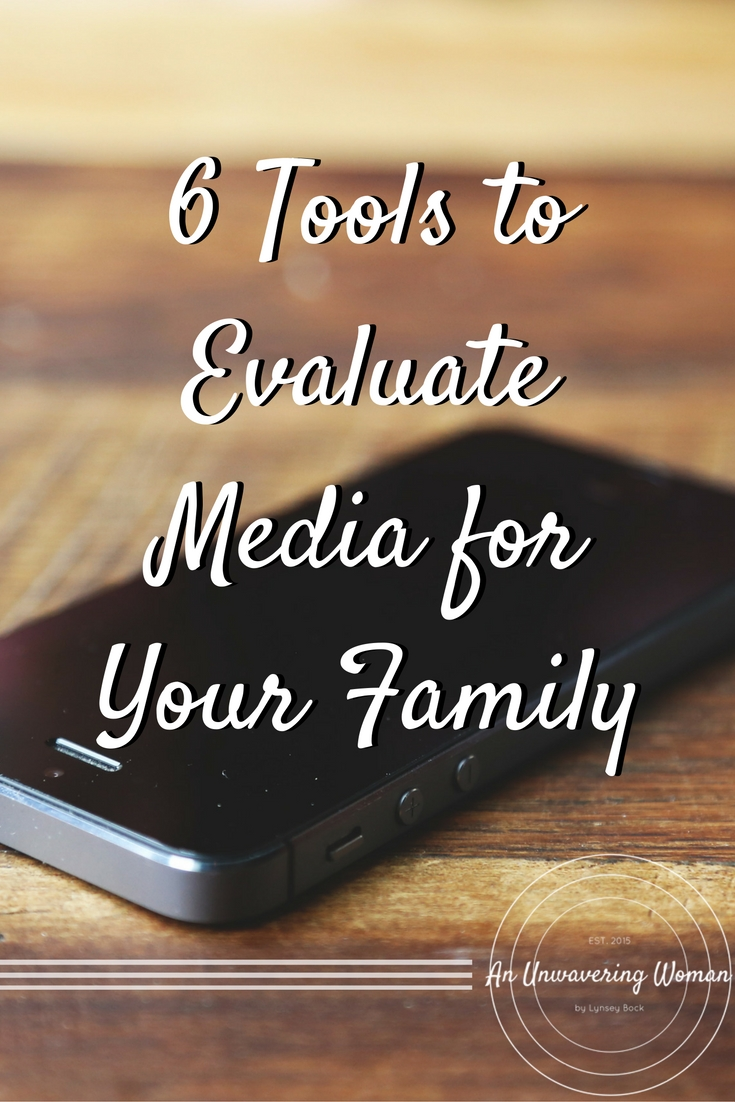 6 Tools to Evaluate Media for Your Family