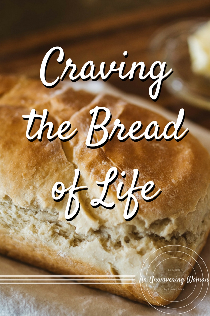 Craving the Bread of Life