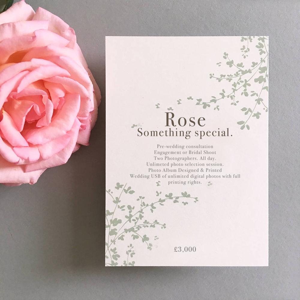 Rose package: £3,000