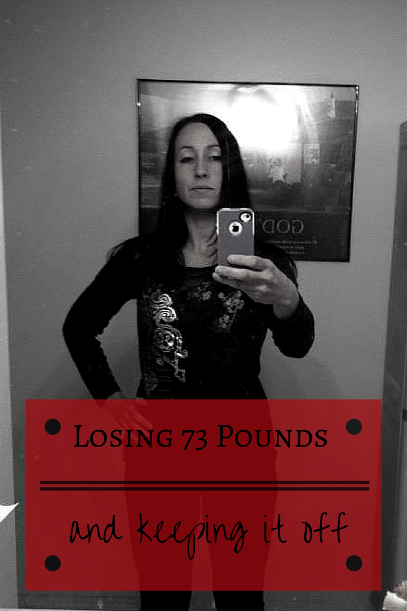 Losing 73 Pounds and Keeping it Off