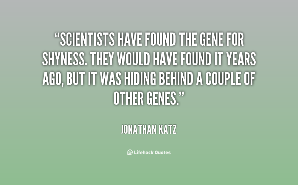 Scientists found the gene for shyness...
