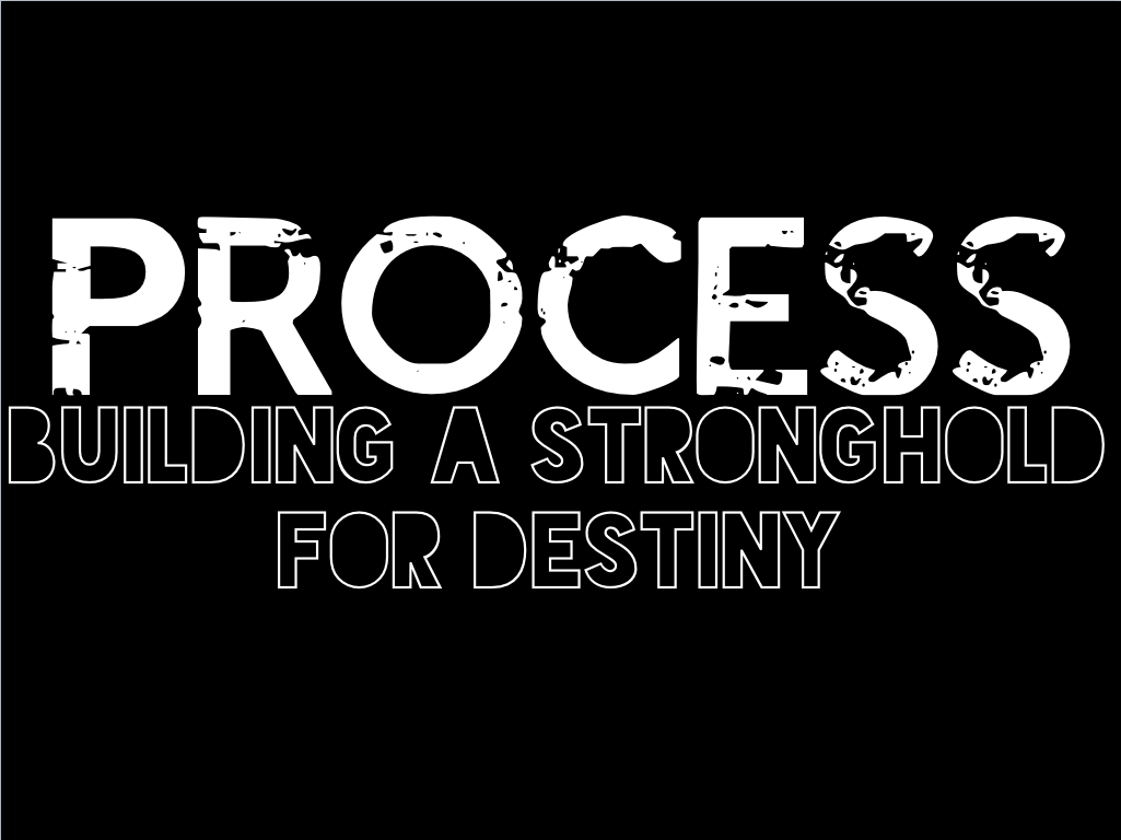 Building a Stronghold for Destiny: Process — Church at Baltimore