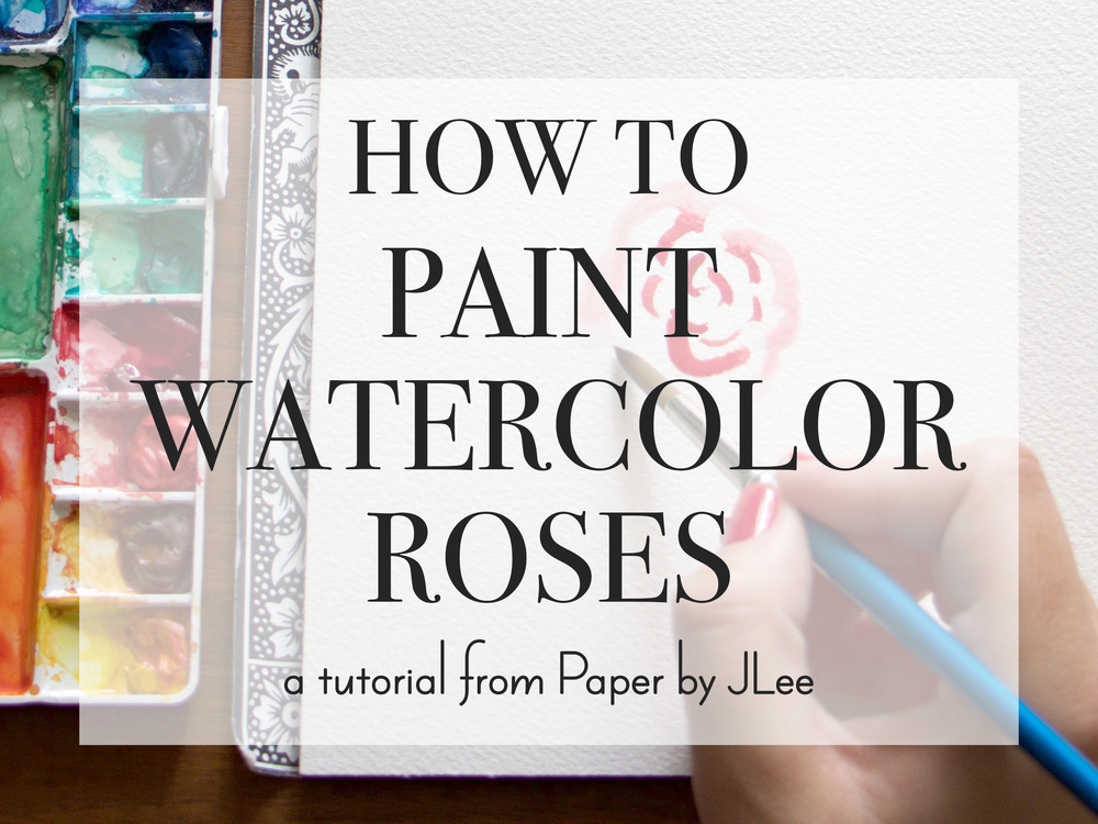 Paper by JLee: How to Paint Watercolor Roses Tutorial