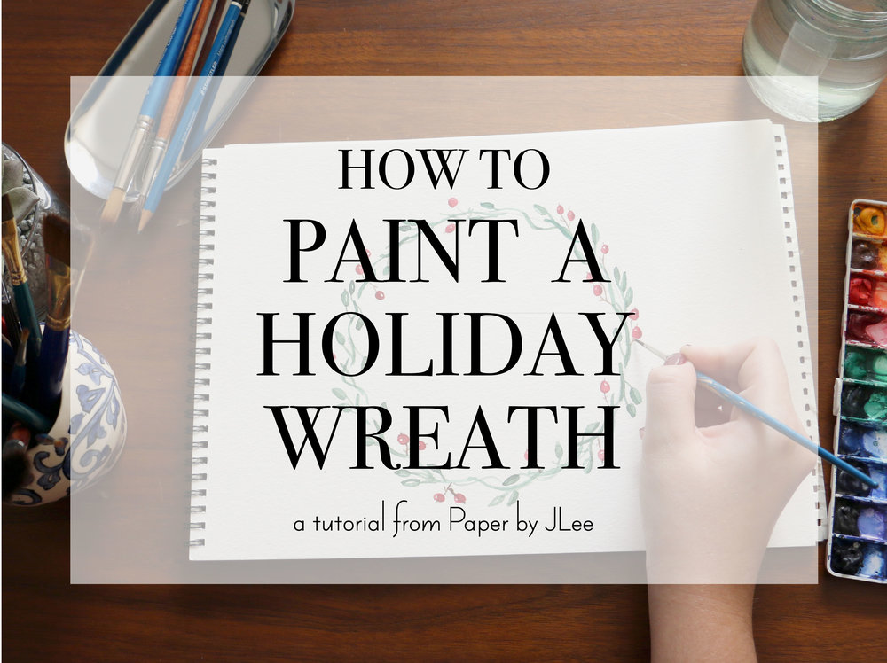 Paper by JLee: Holiday Wreath Watercolor Tutorial