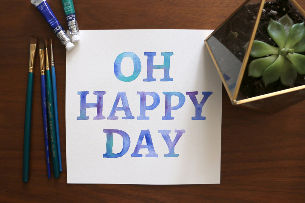 Oh Happy Day Watercolor