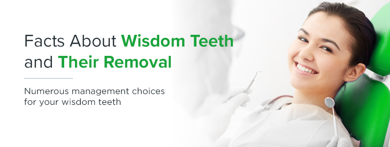 Facts about wisdom teeth and their removal.