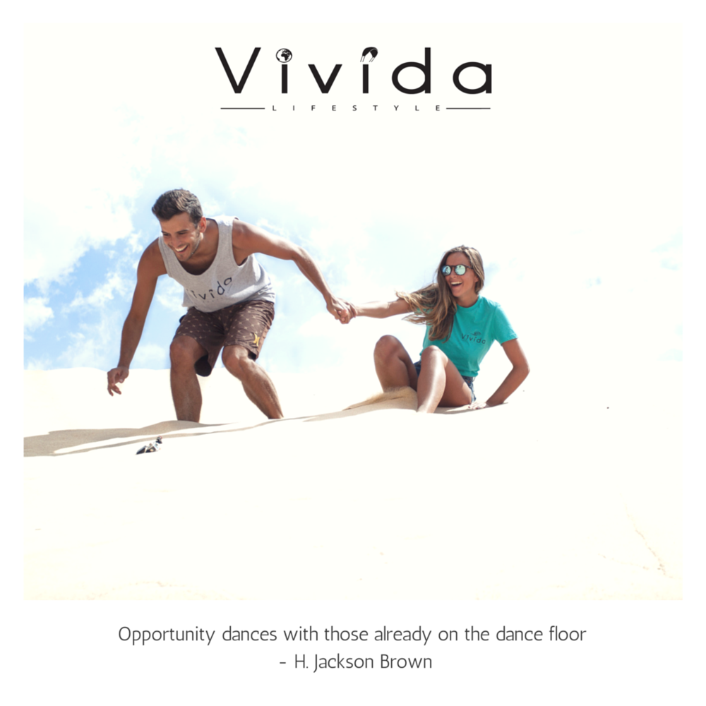Vivida quotes that inspire | Opportunity dances with those already on the dance floor