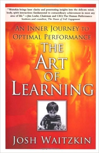 the art of learning by josh waitzkin.jpg