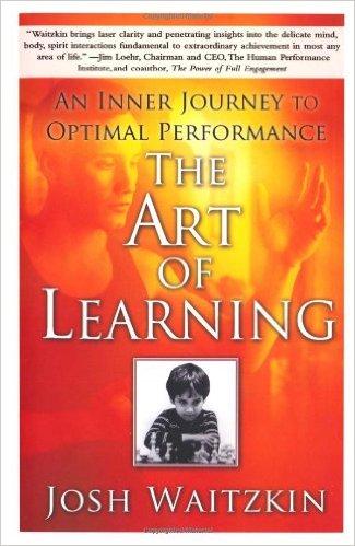 the art of learning by josh waitzkin.jpg