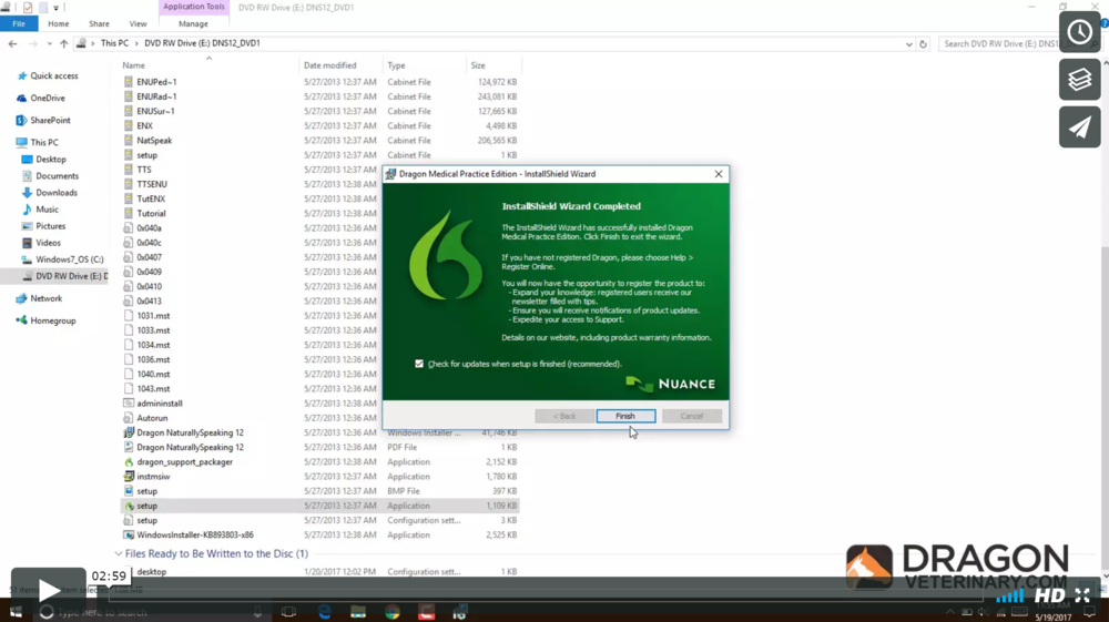 TUTORIAL #1: INSTALLING DRAGON MEDICAl This video goes over the installation of Dragon Medical Practice Edition 2, the base software for Dragon Veterinary. Please ensure this is done prior to your install/training session.